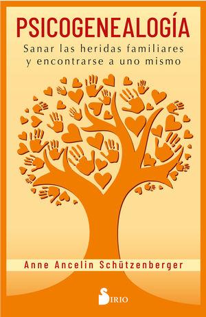 PSICOGENEALOGIA. SANAR LAS HERIDAS FAMILIARES Y ENCONTRARSE A UNO MISMO