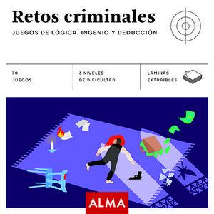 RETOS CRIMINALES JUEGOS DE LÓGICA INGENIO Y DEDUCCIÓN