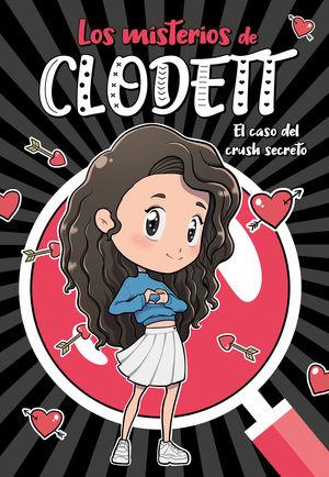 LOS MISTERIOS DE CLODETT 2. EL CASO DEL CRUSH SECRETO