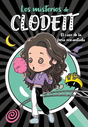 MISTERIOS DE CLODETT 3. EL CASO DE LA FERIA ENCANTADA
