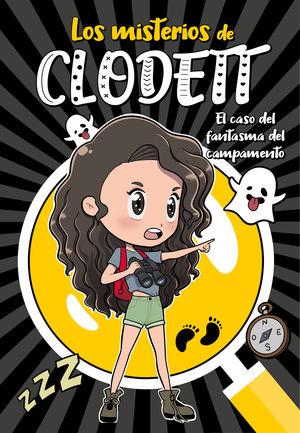 MISTERIOS DE CLODETT 4. EL CASO DEL FANTASMA DEL CAMPAMENTO