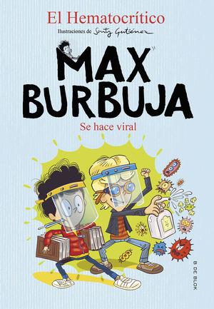 MAX BURBUJA 3. SE HACE VIRAL