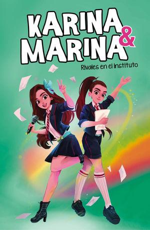 KARINA & MARINA 5. RIVALES EN EL INSTITU