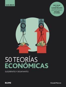 GUIA BREVE. 50 TEORÍAS ECONÓMICAS