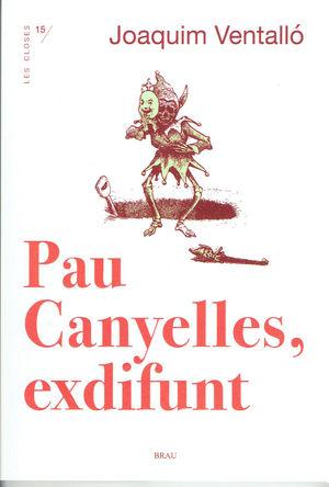 PAU CANYELLES, EXDIFUNT