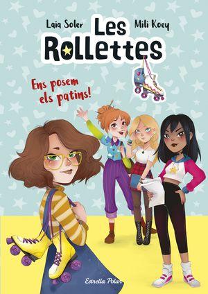 LES ROLLETES 1. ENS POSEM ELS PATINS!