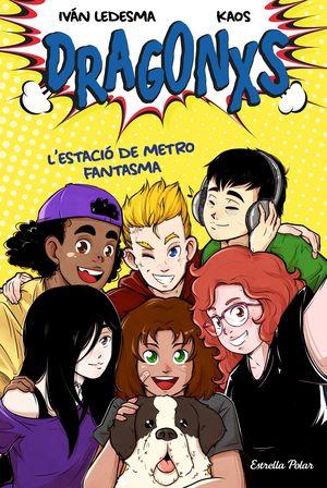 DRAGONXS 1. L´ESTACIÓ DE METRO FANTASMA