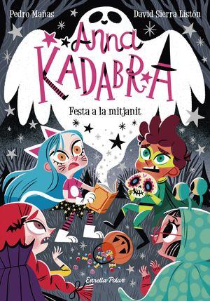 ANNA KADABRA 4. FESTA A LA MITJANIT