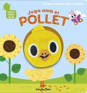 JUGA AMB EL POLLET. LLIBRE TITELLA