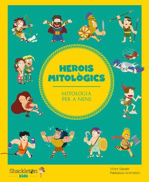 HEROIS MITOLOGICS. MITOLOGIA PER A NENS