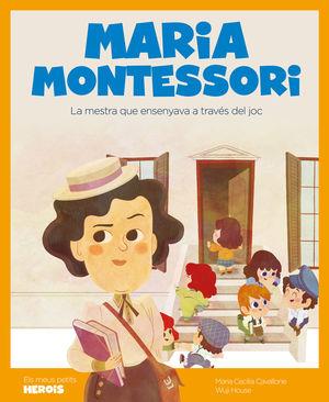 MARIA MONTESSORI. ELS MEUS PETITS HEROIS