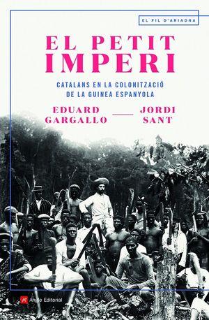 EL PETIT IMPERI. CATALANS EN LA COLONITZACIÓ DE LA GUINEA ESPANYOLA