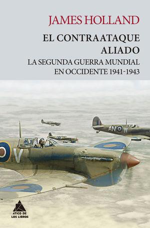 EL CONTRAATAQUE ALIADO. LA SEGUNDA GUERRA MUNDIAL EN OCCIDENTE 1941-1943