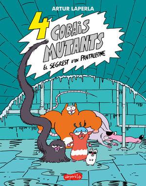 4 COBAIS MUTANTS 1. EL SEGREST D´EN PANTALEONE