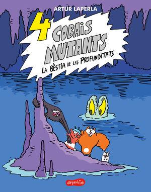 4 COBAIS MUTANTS 2. LA BÈSTIA DE LES PROFUNDITATS