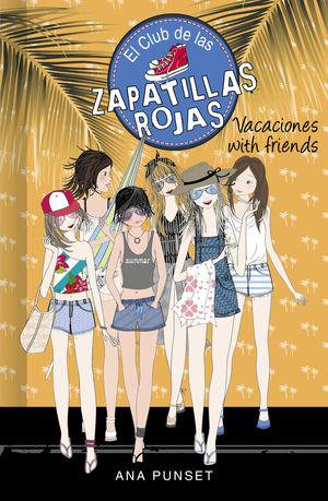 EL CLUB DE LAS ZAPATILLAS ROJAS. VACACIONES WITH FRIENDS