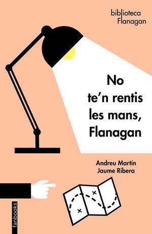 NO TE´N RENTIS LES MANS, FLANAGAN