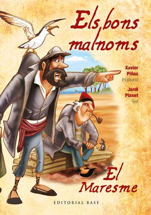 ELS BONS MALNOMS. EL MARESME