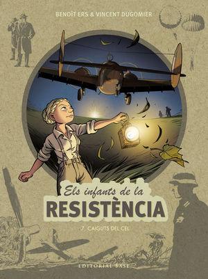 ELS INFANTS DE LA RESISTÈNCIA 7. CAIGUTS DEL CEL