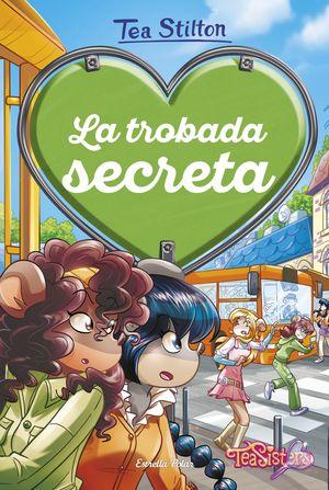 TEA SISTERS 7. LA TROBADA SECRETA