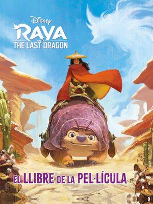 RAYA I L ÚLTIM DRAC. EL LLIBRE DE LA PEL·LÍCULA