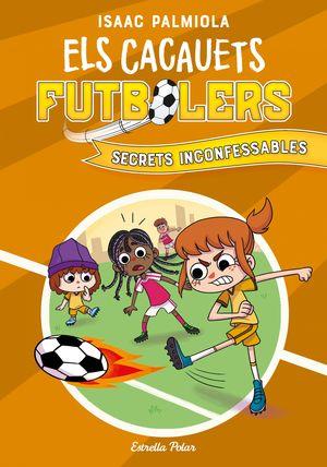 ELS CACAUETS FUTBOLERS 3. SECRETS INCONFESSABLES