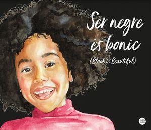 SER NEGRE ÉS BONIC (BLACK IS BEATIFUL)