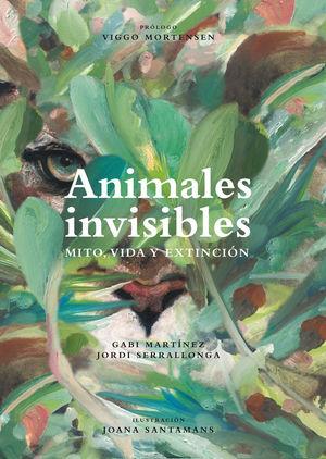 ANIMALES INVISIBLES. VIDA, MITO Y EXTINCIÓN