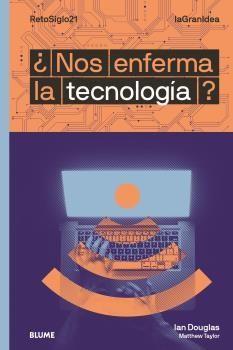 LAGRANIDEA. ¿NOS ENFERMA LA TECNOLOGÍA?