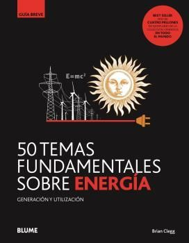 GUIA BREVE. 50 TEMAS FUNDAMENTALES SOBRE ENERGÍA