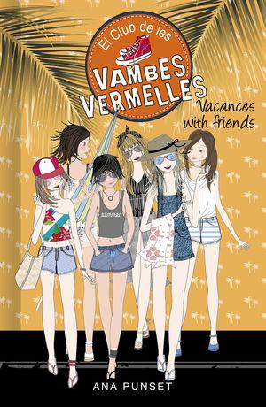 EL CLUB DE LES V AMBES VERMELLES 19. VACANCES WITH FRIENDS