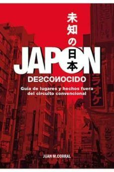 JAPON DESCONOCIDO GUIA DE LUGARES Y HECHOS FUERA