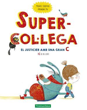 SUPERCOLLEGA. EL JUSTICIER AMB UNA GRAN C (C DE COL·LEGA)