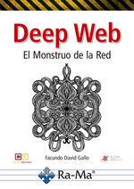 DEEP WEB. EL MONSTRUO DE LA RED