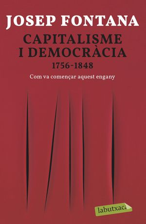 CAPITALISME I DEMOCRÀCIA. 1756-1848 COM VA COMENÇAR AQUEST ENGANY