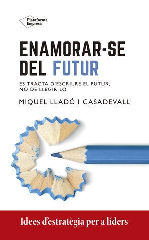 ENAMORARSE DEL FUTUR