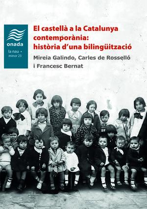 EL CASTELLA A LA CATALUNYA CONTEMPORANIA: HISTORIA DÆUNA BILINGUITZACIO