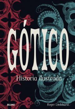 GÓTICO. HISTORIA ILUSTRADA