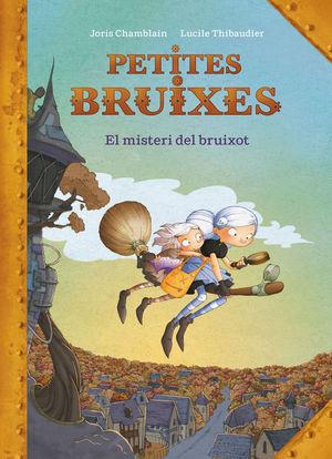 PETITES BRUIXES. EL MISTERI DEL BRUIXOT