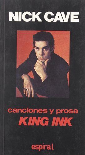 CANCIONES Y PROSA KING INK DE N. CAVE