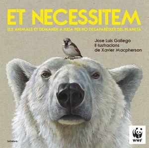 ET NECESSITEM. ELS ANIMALS ET DEMANEN AJUDA PER NO DESAPAREIXER DEL PLANETA