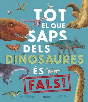 TOT EL QUE SAPS DELS DINOSAURES ÉS FALS!