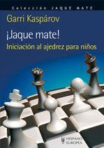 ¡JAQUE MATE! INICIACIÓN AL AJEDREZ PARA NIÑOS