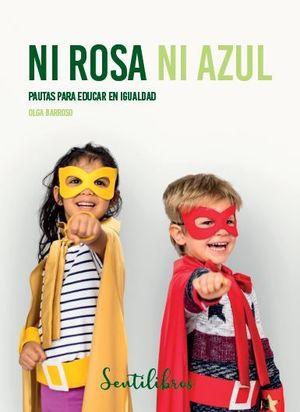 NI ROSA NI AZUL PAUTAS PARA EDUCAR EN IGUALDAD