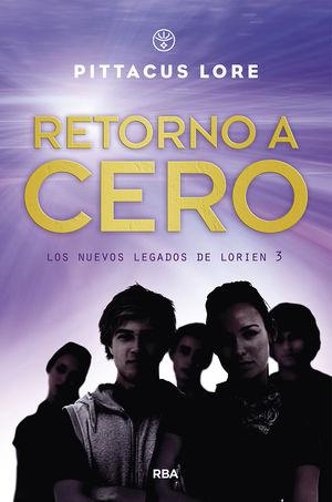 LOS NUEVOS LEGADOS DE LORIEN 3. RETORNO A CERO
