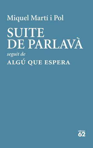 SUITE DE PARLAVÀ / ALGÚ QUE ESPERA
