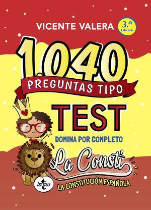 1040 PREGUNTAS TIPO TEST. DOMINAR POR COMPLETO LA CONSTITUCION ESPAÑOLA