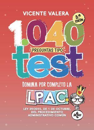 1040 PREGUNTAS TIPO TEST. DOMINAR POR COMPLETO LA  LPAC