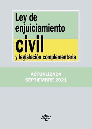 LEY DE ENJUICIAMIENTO CIVIL Y LEGISLACION COMPLEMENTARIA  (EDICION ACTUALIZADA SEPT. 2021)