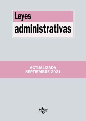 LEYES ADMINISTRATIVAS (EDICION ACTUALIZADA SEPT. 2021)
